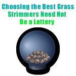 choosing the best grass strimmers